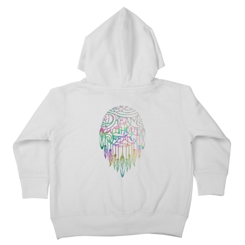 Dream Without Fear Kids Toddler Zip-Up Hoody by Haciendo Designs's Artist Shop