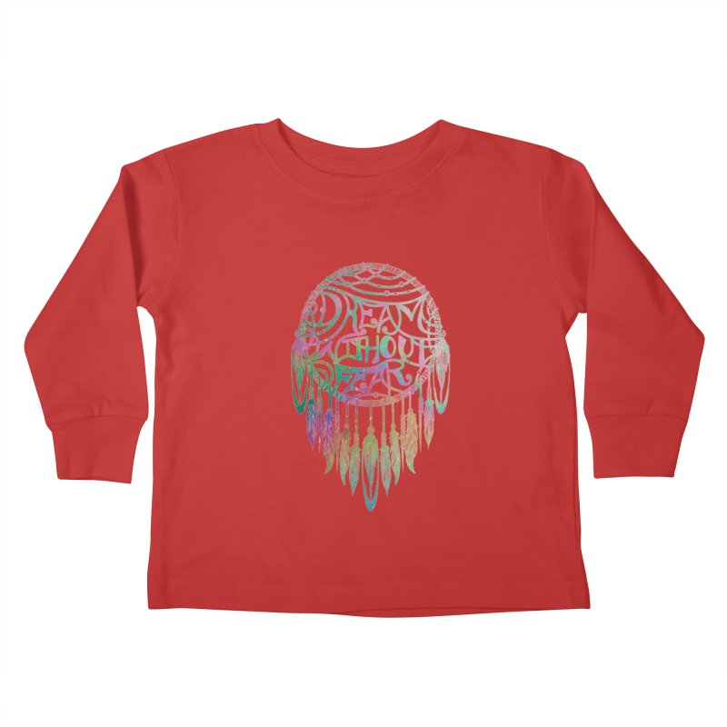 Dream Without Fear Kids Toddler Longsleeve T-Shirt by Haciendo Designs's Artist Shop