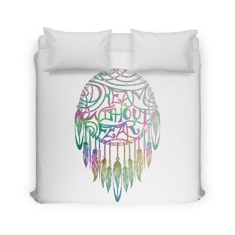 Dream Without Fear Home Duvet by Haciendo Designs's Artist Shop