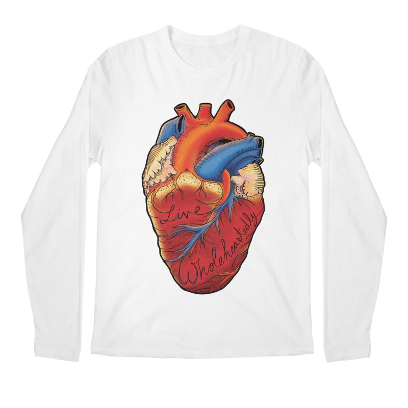 Live Wholeheartedly Men's Longsleeve T-Shirt by Haciendo Designs's Artist Shop