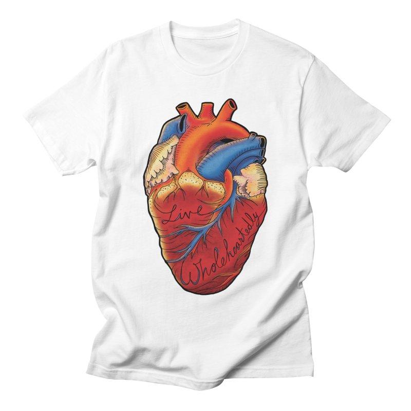 Live Wholeheartedly Women's Unisex T-Shirt by Haciendo Designs's Artist Shop