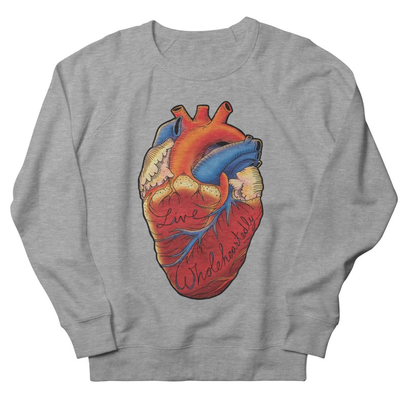 Live Wholeheartedly Men's Sweatshirt by Haciendo Designs's Artist Shop