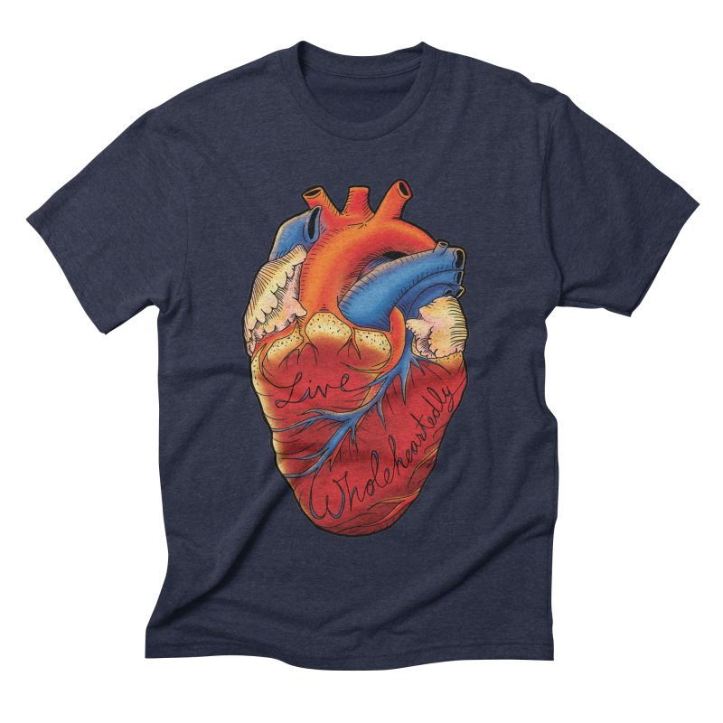 Live Wholeheartedly Men's Triblend T-Shirt by Haciendo Designs's Artist Shop
