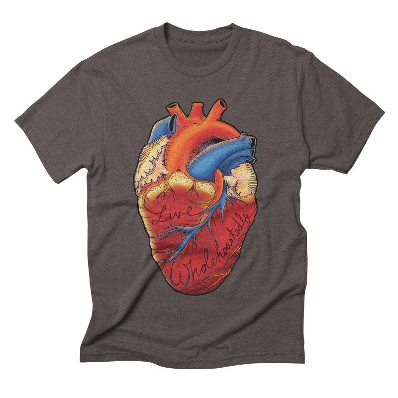 Live Wholeheartedly Men's Triblend T-Shirt by Haciendo Designs's Artist Shop