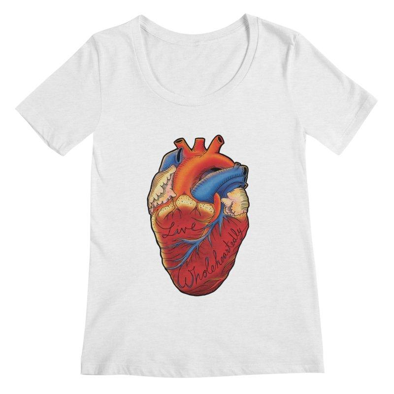 Live Wholeheartedly Women's Scoopneck by Haciendo Designs's Artist Shop