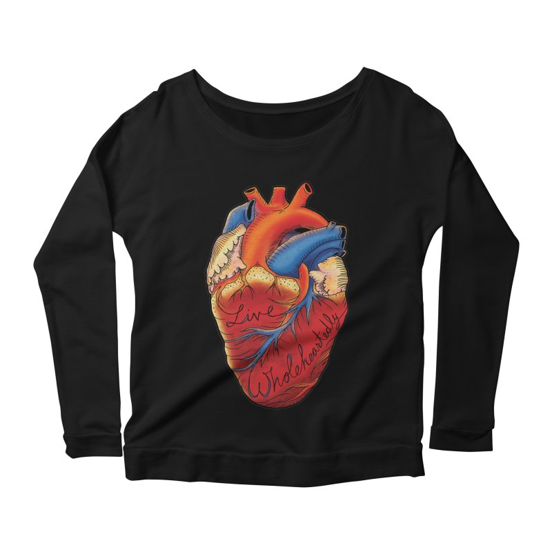 Live Wholeheartedly Women's Scoop Neck Longsleeve T-Shirt by Haciendo Designs's Artist Shop