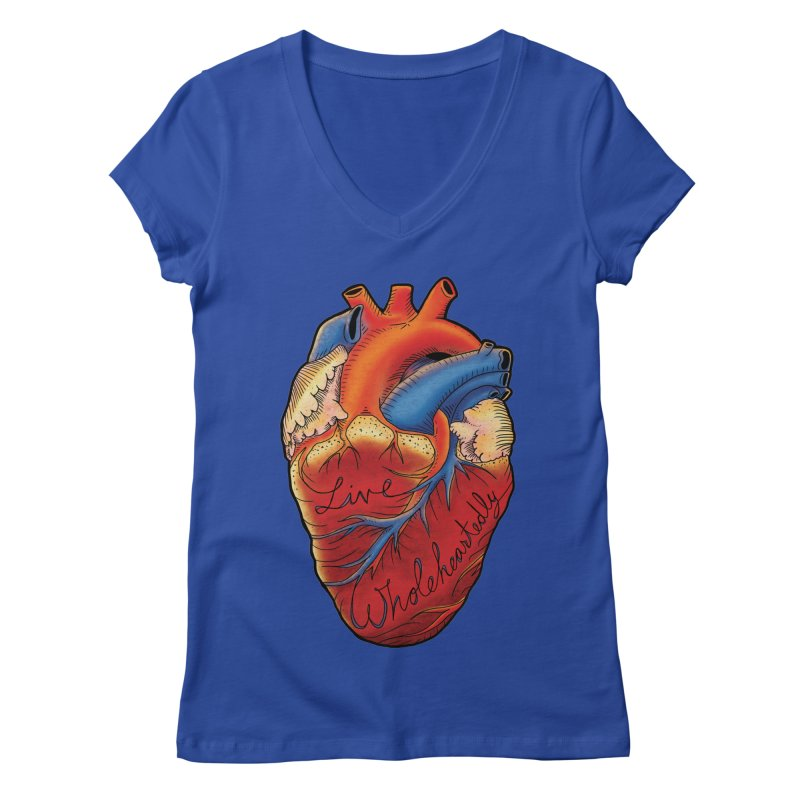 Live Wholeheartedly Women's Regular V-Neck by Haciendo Designs's Artist Shop