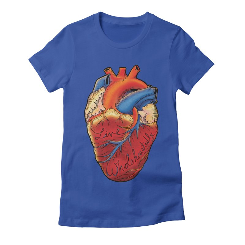 Live Wholeheartedly Women's Fitted T-Shirt by Haciendo Designs's Artist Shop