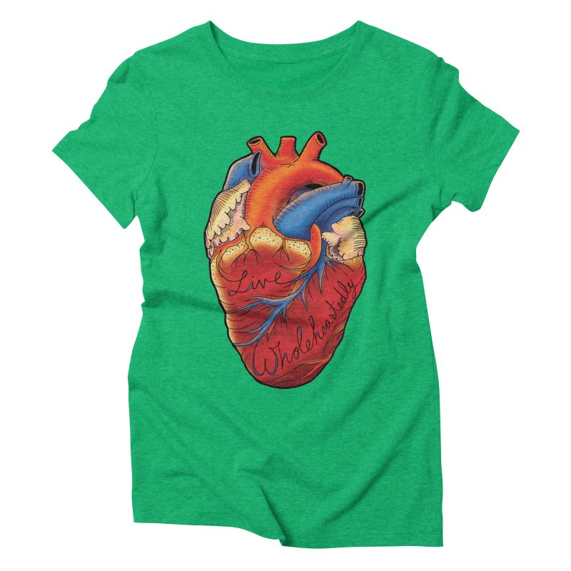 Live Wholeheartedly Women's Triblend T-Shirt by Haciendo Designs's Artist Shop