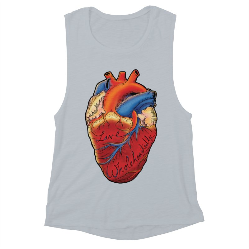 Live Wholeheartedly Women's Muscle Tank by Haciendo Designs's Artist Shop