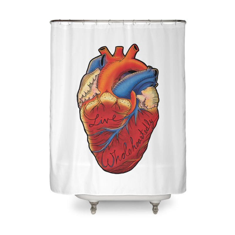 Live Wholeheartedly Home Shower Curtain by Haciendo Designs's Artist Shop