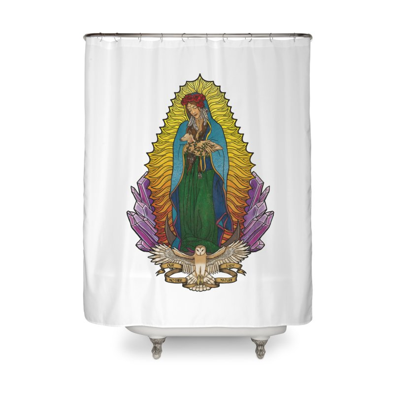 Our Lady Mother Nature Home Shower Curtain by Haciendo Designs's Artist Shop