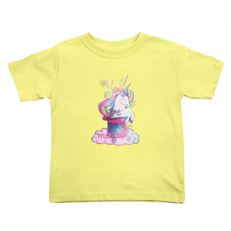 You Are Magic! Kids Toddler T-Shirt by Haciendo Designs's Artist Shop