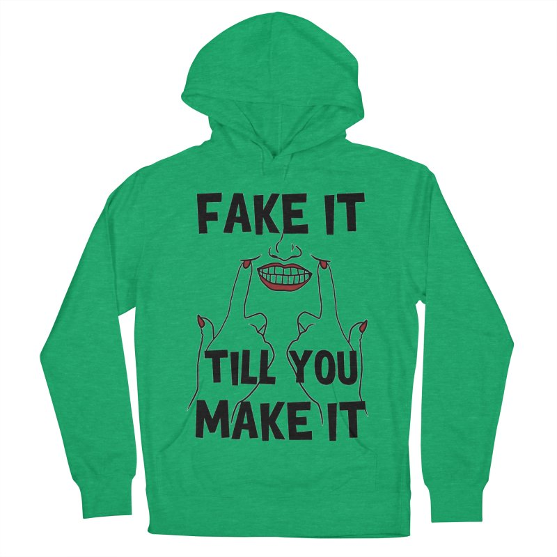 Fake It Till You Make It Women's Pullover Hoody by Haciendo Designs's Artist Shop