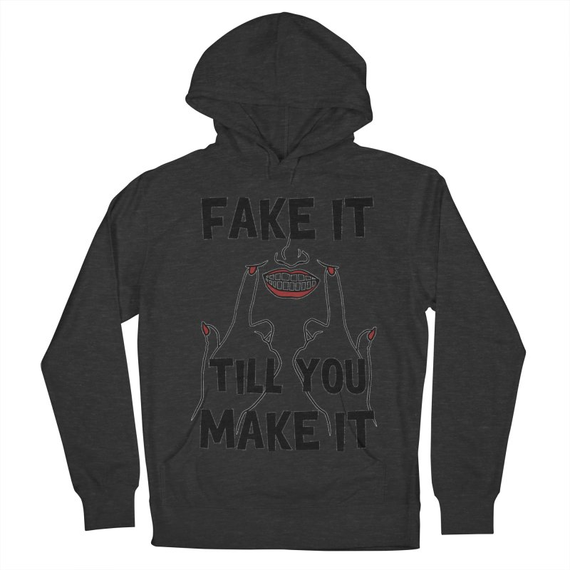 Fake It Till You Make It Men's French Terry Pullover Hoody by Haciendo Designs's Artist Shop