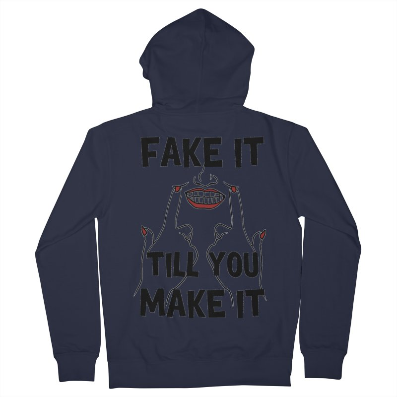 Fake It Till You Make It Women's French Terry Zip-Up Hoody by Haciendo Designs's Artist Shop