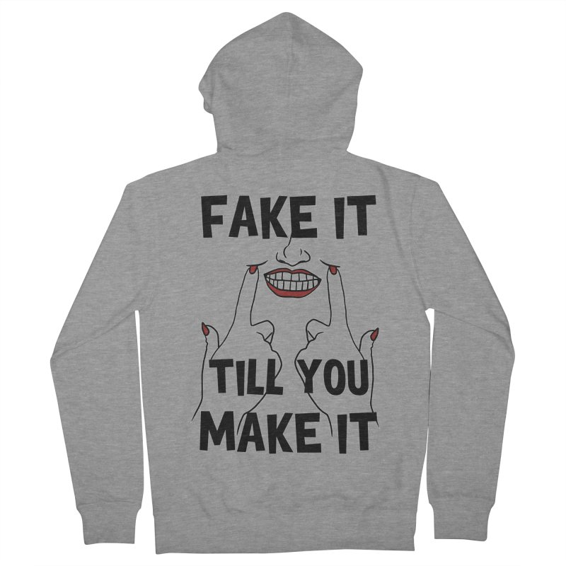 Fake It Till You Make It Men's French Terry Zip-Up Hoody by Haciendo Designs's Artist Shop