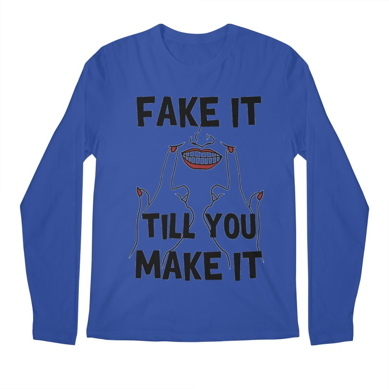 Fake It Till You Make It Men's Regular Longsleeve T-Shirt by Haciendo Designs's Artist Shop