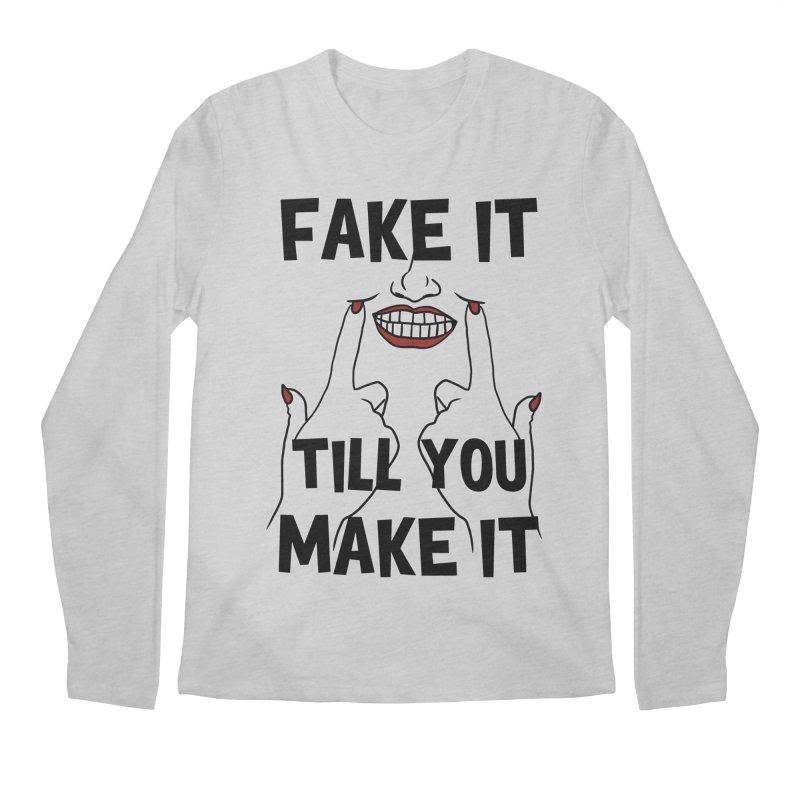 Fake It Till You Make It Men's Regular Longsleeve T-Shirt by Haciendo Designs's Artist Shop