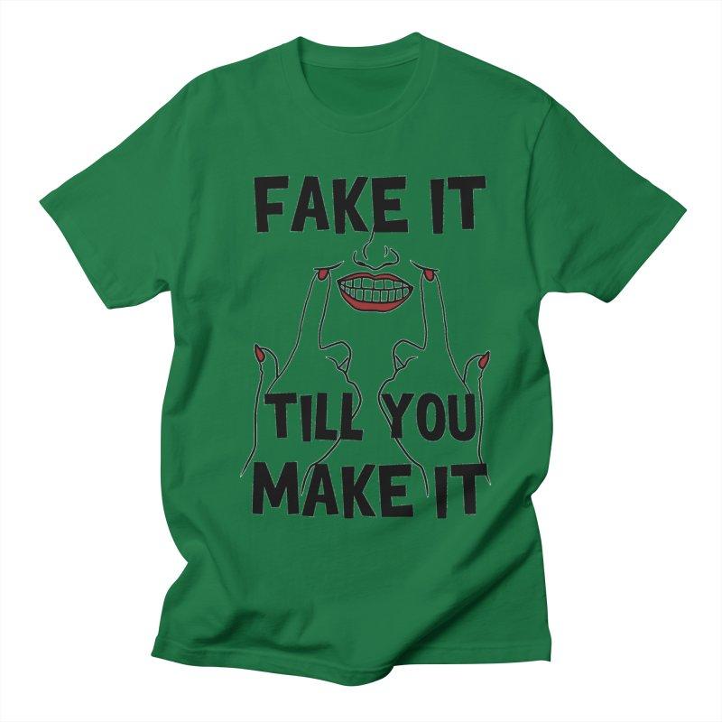 Fake It Till You Make It Men's Regular T-Shirt by Haciendo Designs's Artist Shop