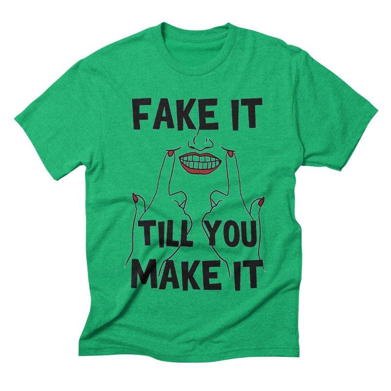 Fake It Till You Make It Men's Triblend T-Shirt by Haciendo Designs's Artist Shop