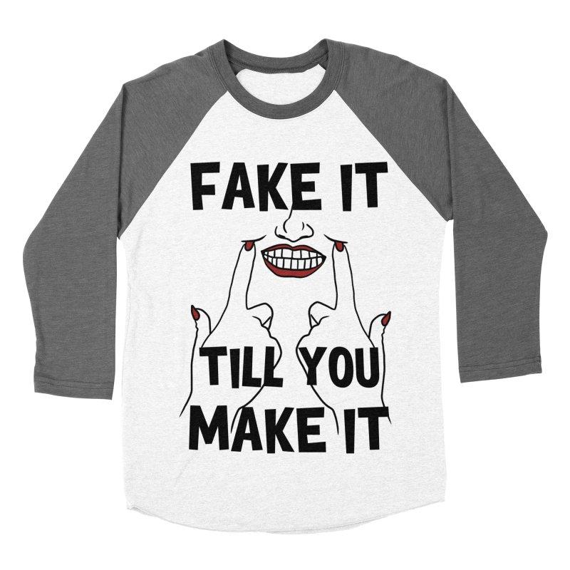 Fake It Till You Make It Women's Baseball Triblend Longsleeve T-Shirt by Haciendo Designs's Artist Shop