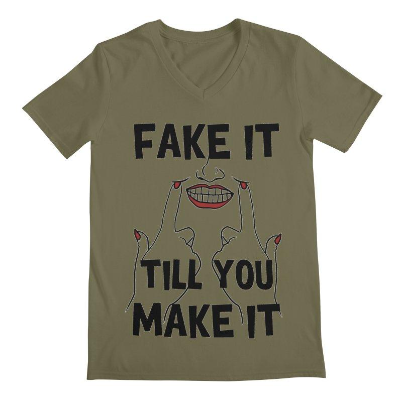 Fake It Till You Make It Men's V-Neck by Haciendo Designs's Artist Shop