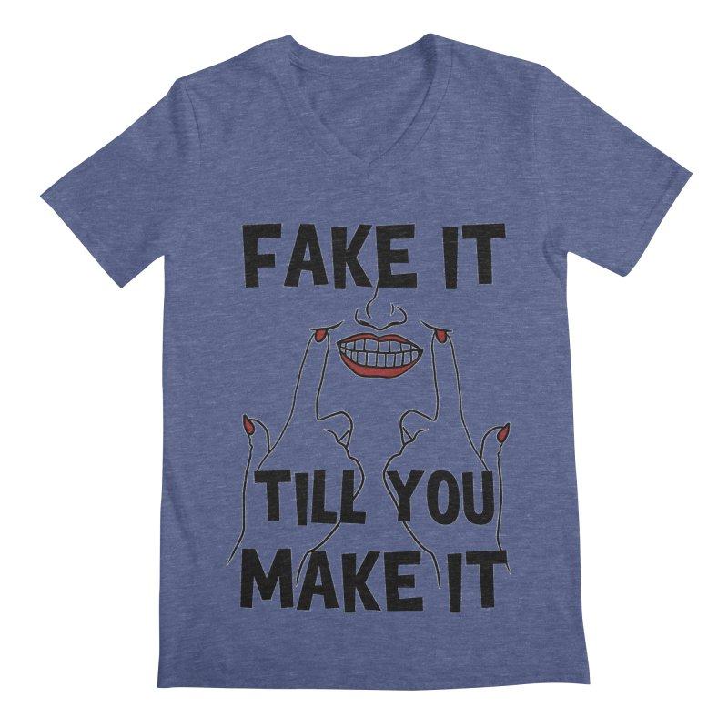 Fake It Till You Make It Men's Regular V-Neck by Haciendo Designs's Artist Shop