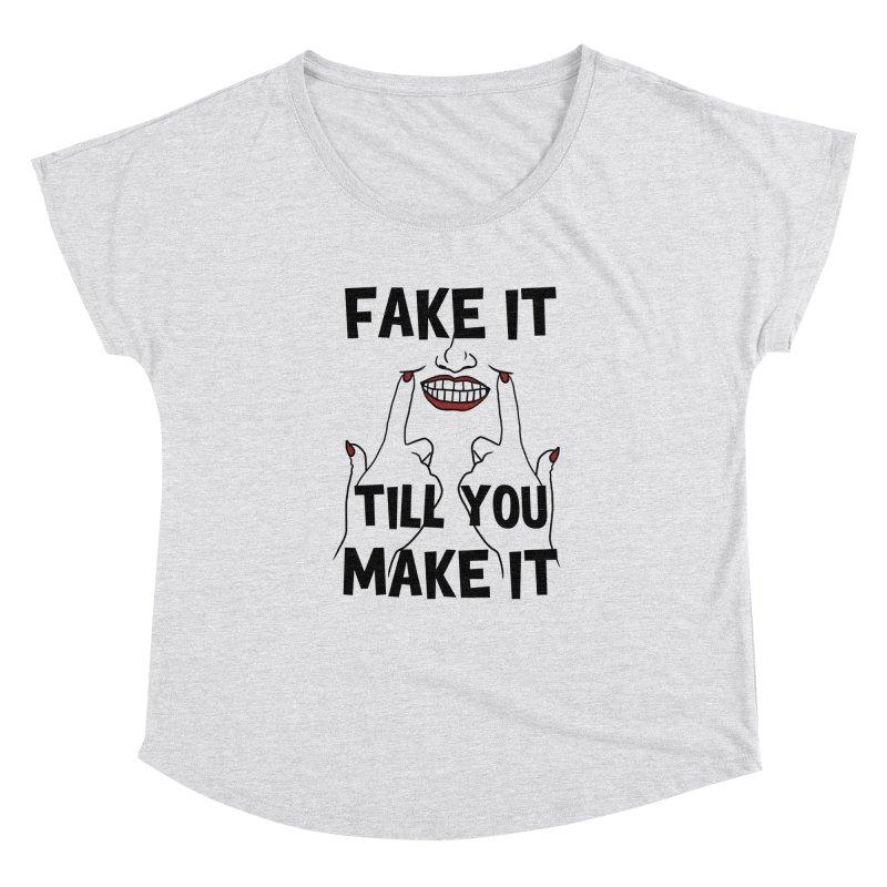 Fake It Till You Make It Women's Dolman Scoop Neck by Haciendo Designs's Artist Shop