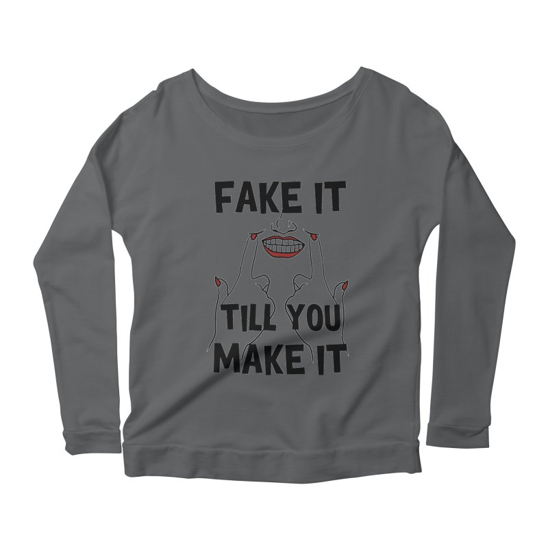 Fake It Till You Make It Women's Scoop Neck Longsleeve T-Shirt by Haciendo Designs's Artist Shop