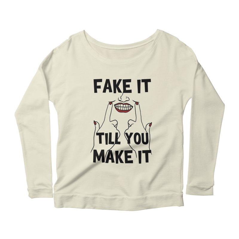Fake It Till You Make It Women's Scoop Neck Longsleeve T-Shirt by Haciendo Designs's Artist Shop
