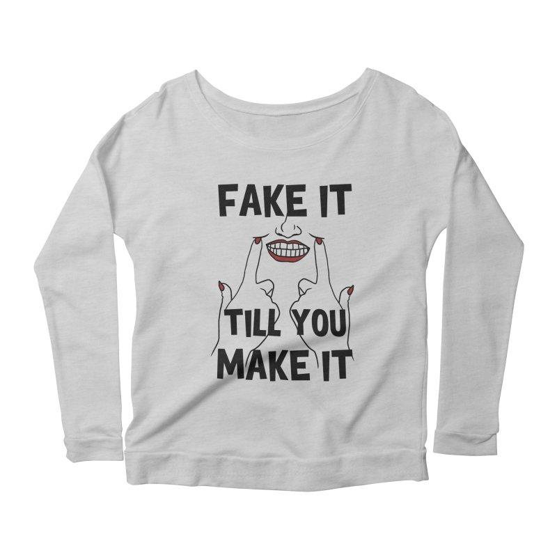 Fake It Till You Make It Women's Longsleeve Scoopneck  by Haciendo Designs's Artist Shop