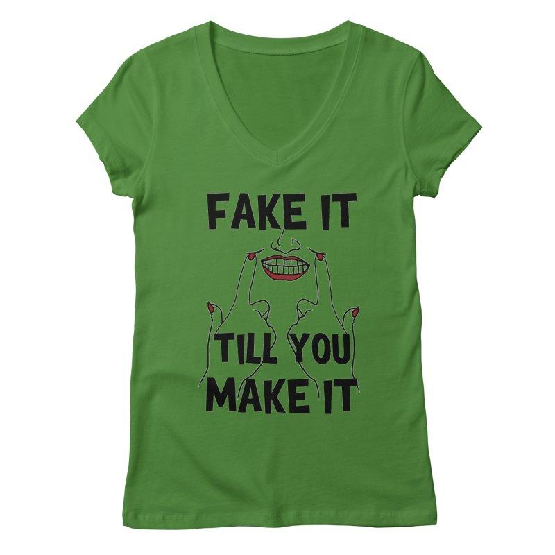 Fake It Till You Make It Women's V-Neck by Haciendo Designs's Artist Shop