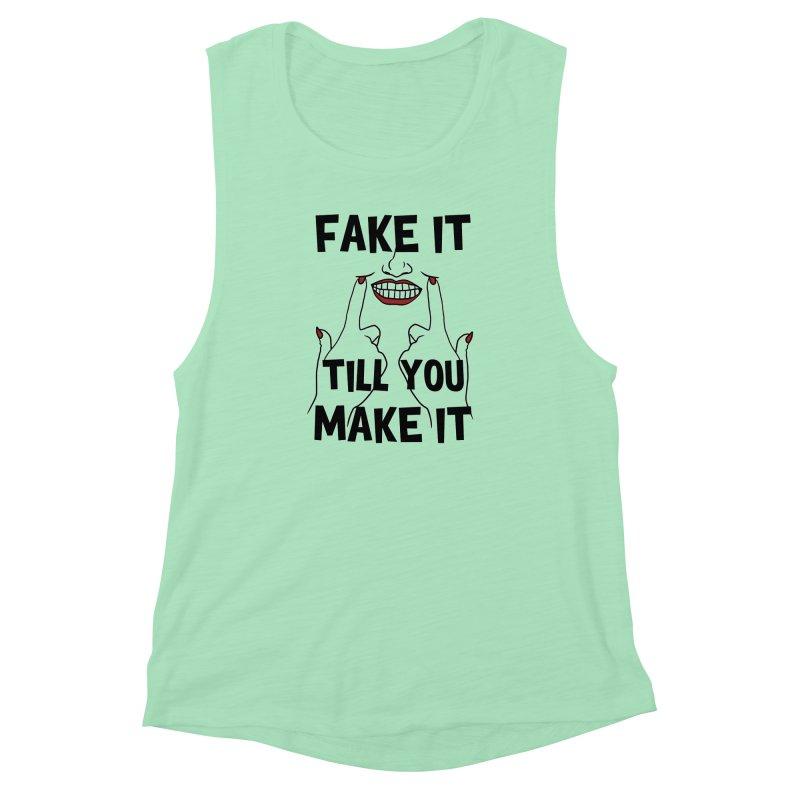 Fake It Till You Make It Women's Muscle Tank by Haciendo Designs's Artist Shop
