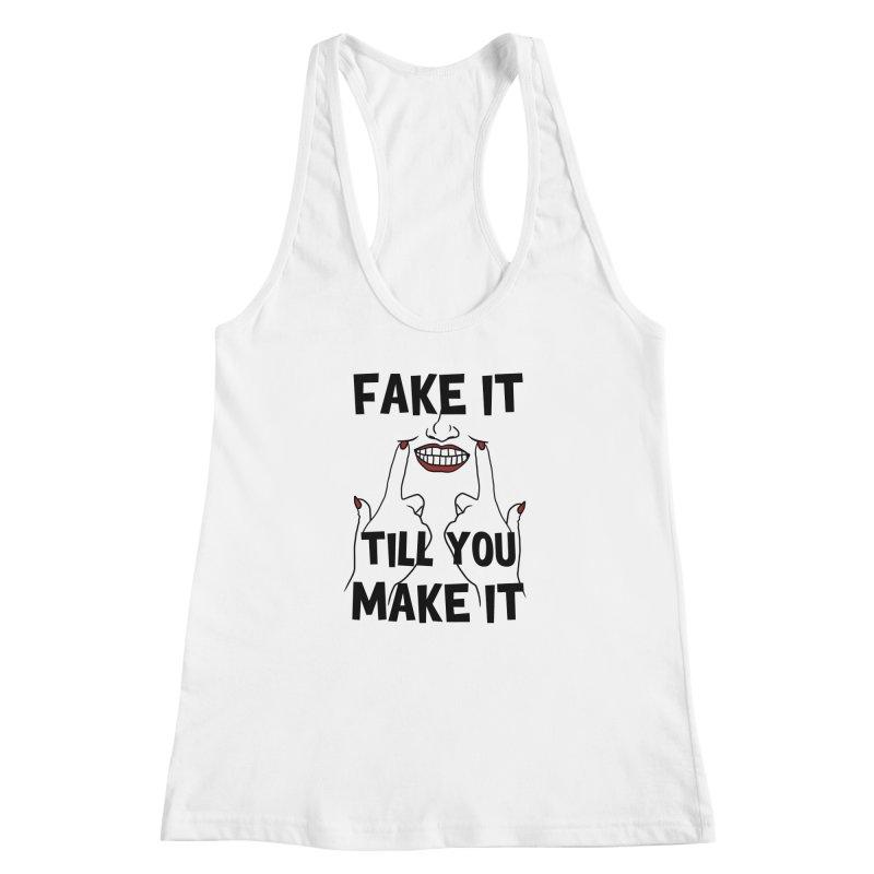 Fake It Till You Make It Women's Racerback Tank by Haciendo Designs's Artist Shop