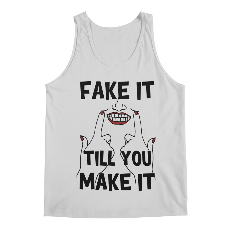 Fake It Till You Make It Men's Regular Tank by Haciendo Designs's Artist Shop
