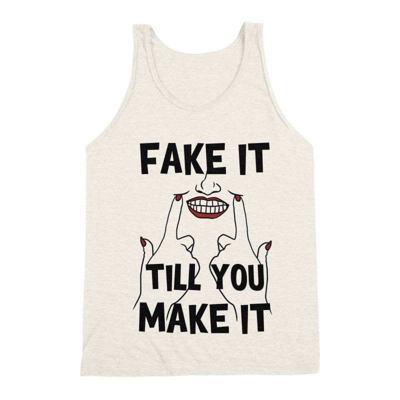 Fake It Till You Make It Men's Triblend Tank by Haciendo Designs's Artist Shop