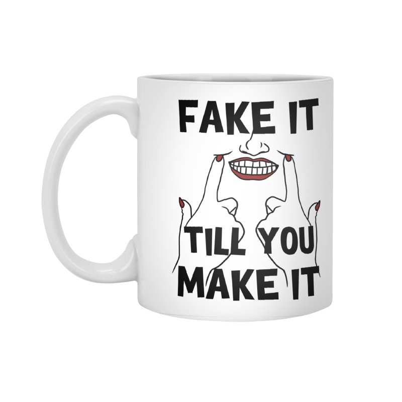 Fake It Till You Make It Accessories Standard Mug by Haciendo Designs's Artist Shop