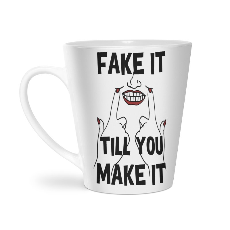 Fake It Till You Make It Accessories Latte Mug by Haciendo Designs's Artist Shop