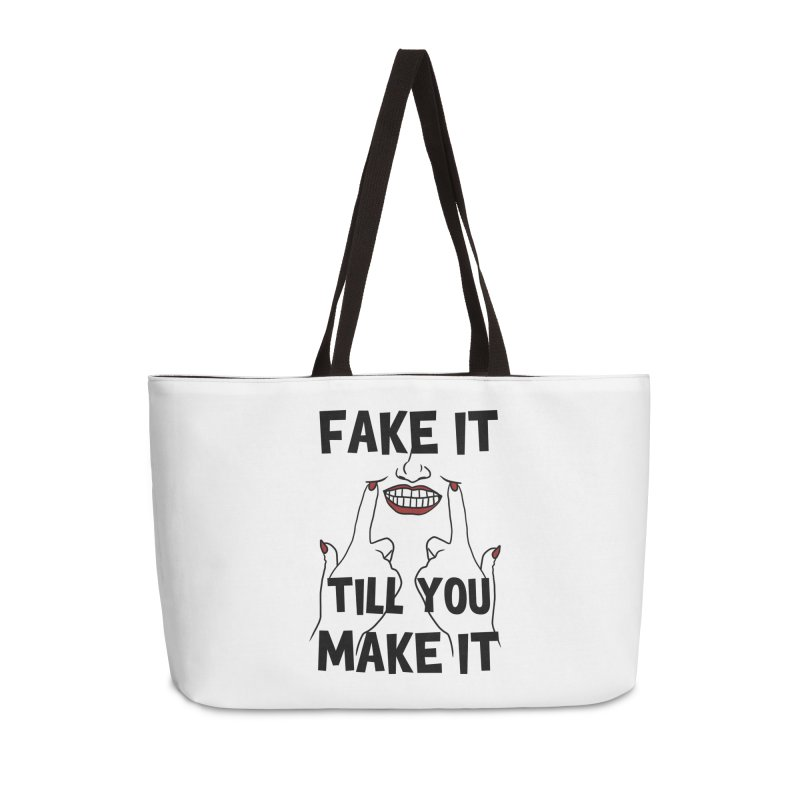 Fake It Till You Make It Accessories Weekender Bag Bag by Haciendo Designs's Artist Shop