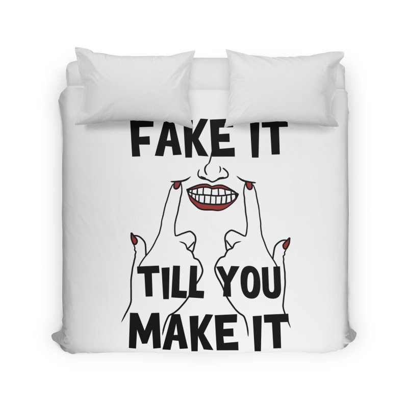 Fake It Till You Make It Home Duvet by Haciendo Designs's Artist Shop