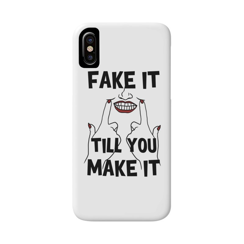 Fake It Till You Make It Accessories Phone Case by Haciendo Designs's Artist Shop