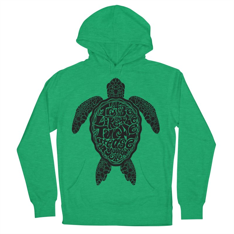 Try To Be Like The Turtle Women's French Terry Pullover Hoody by Haciendo Designs's Artist Shop
