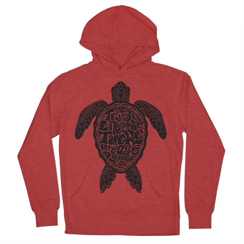 Try To Be Like The Turtle Women's Pullover Hoody by Haciendo Designs's Artist Shop