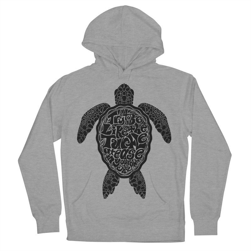Try To Be Like The Turtle Men's Pullover Hoody by Haciendo Designs's Artist Shop
