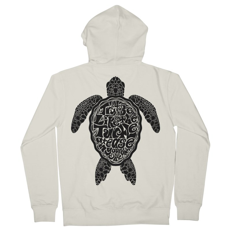 Try To Be Like The Turtle Women's Zip-Up Hoody by Haciendo Designs's Artist Shop