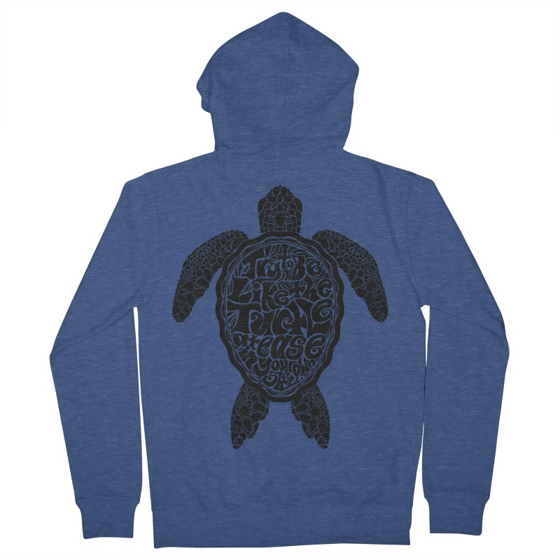 Try To Be Like The Turtle Men's Zip-Up Hoody by Haciendo Designs's Artist Shop