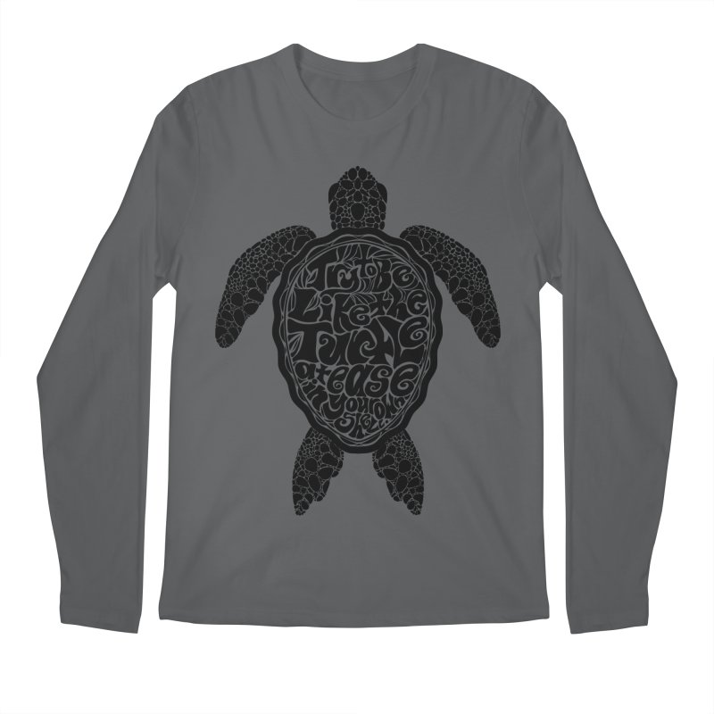 Try To Be Like The Turtle Men's Regular Longsleeve T-Shirt by Haciendo Designs's Artist Shop