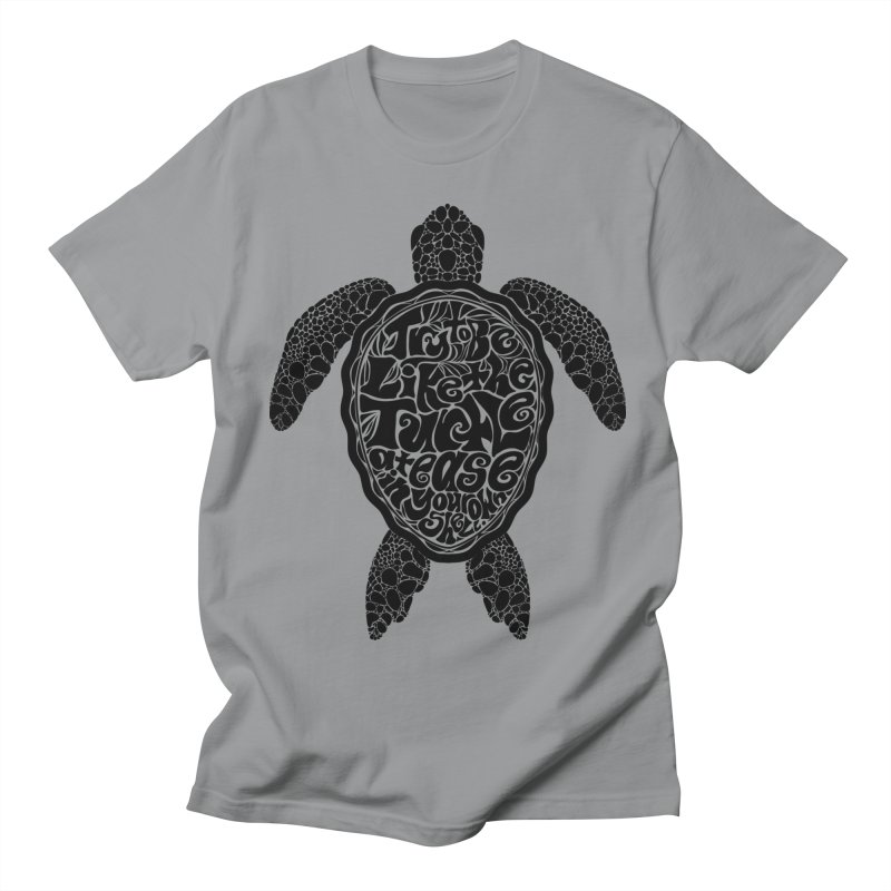 Try To Be Like The Turtle Men's Regular T-Shirt by Haciendo Designs's Artist Shop
