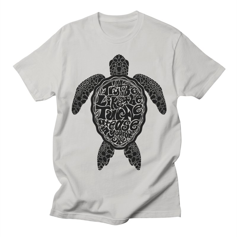 Try To Be Like The Turtle Men's T-Shirt by Haciendo Designs's Artist Shop